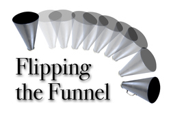 Flipping the Funnel